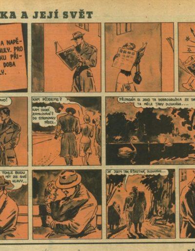 Po válce kreslil slavný komiks Jaroslava Přibíka ZUZANKA A JEJÍ SVĚT 1947 48. Nově vychází v nakladatelství Albatros.
